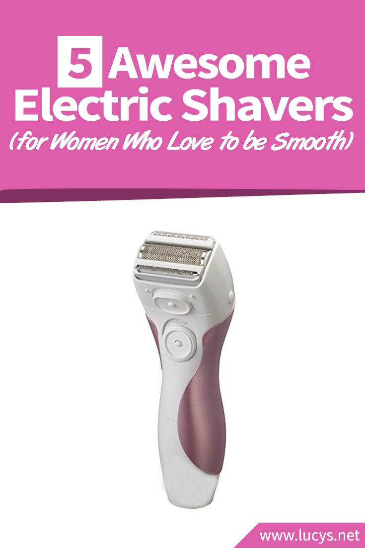 5 Awesome Electric Shavers (for Women Who Love to Be Smooth)