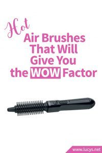 Hot Air Brushes That Will Give You the WOW Factor This Year