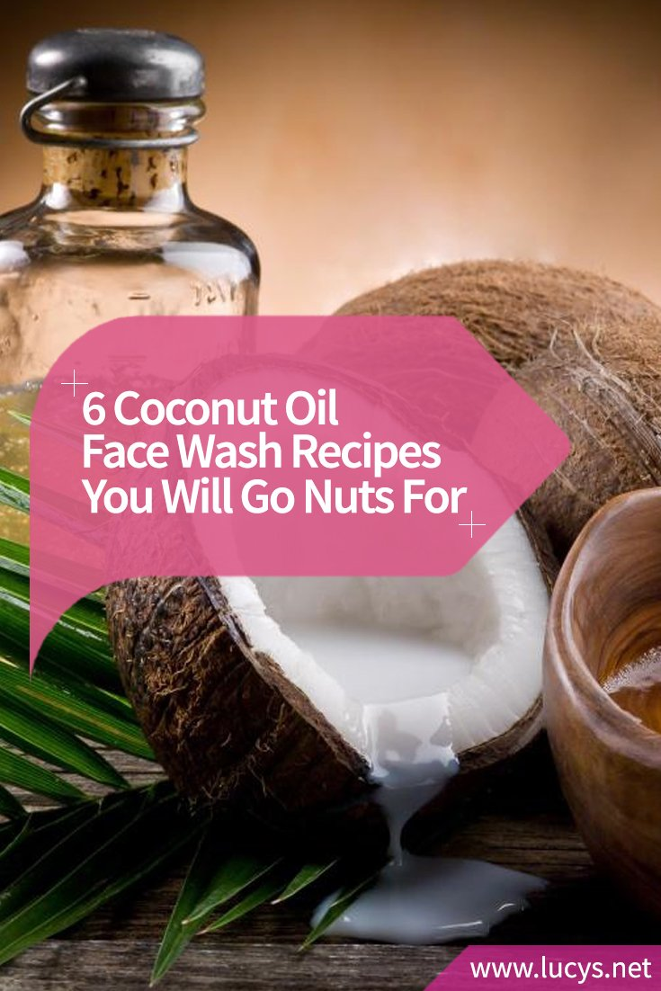 6 Coconut Oil Face Wash Recipes You Will Go Nuts For