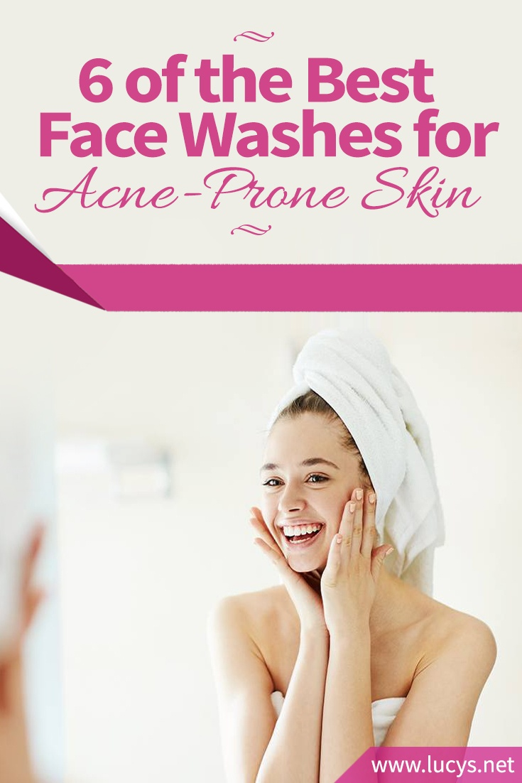 6 of the Best Face Washes for Acne-Prone Skin