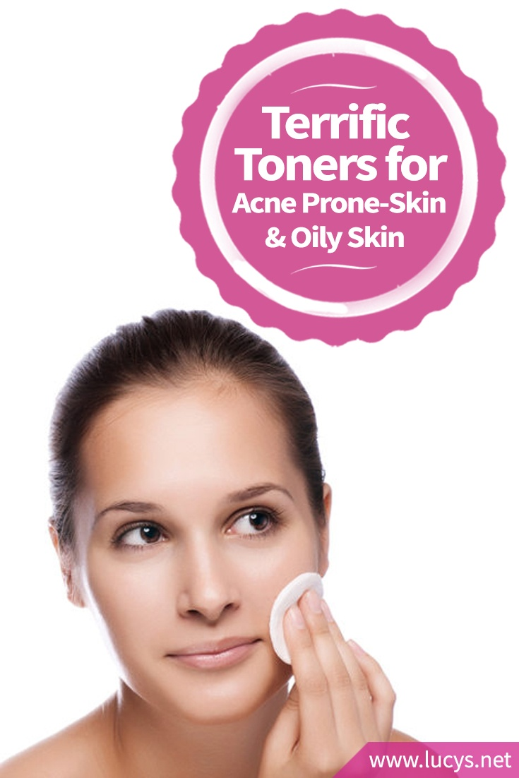 Terrific Toners for Acne Prone-Skin & Oily Skin