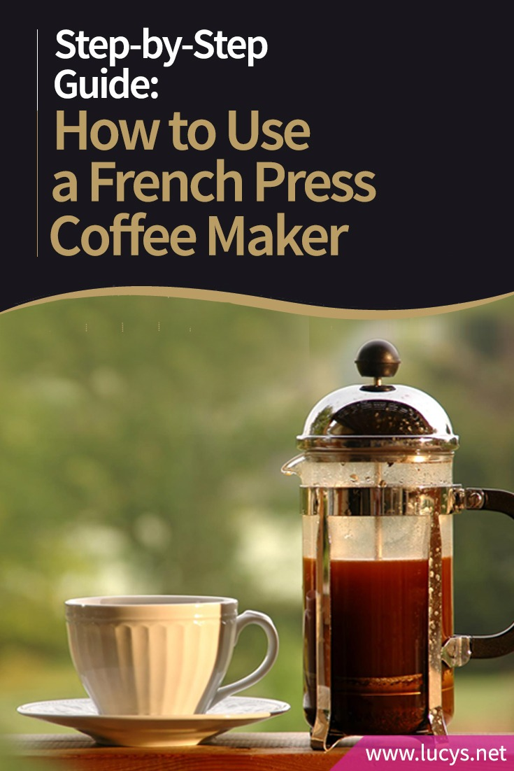 How to Use a French Press Coffee Maker Like a Pro!